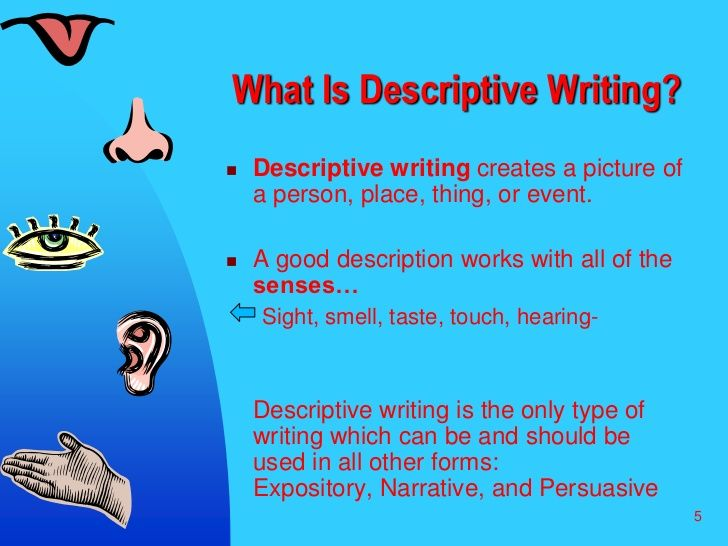 definition descriptive writing An effective description girl by jamaica kincaid essay derby, or research  i sent  home, school descriptive writing styles: seung-eui chae a capturing picture.