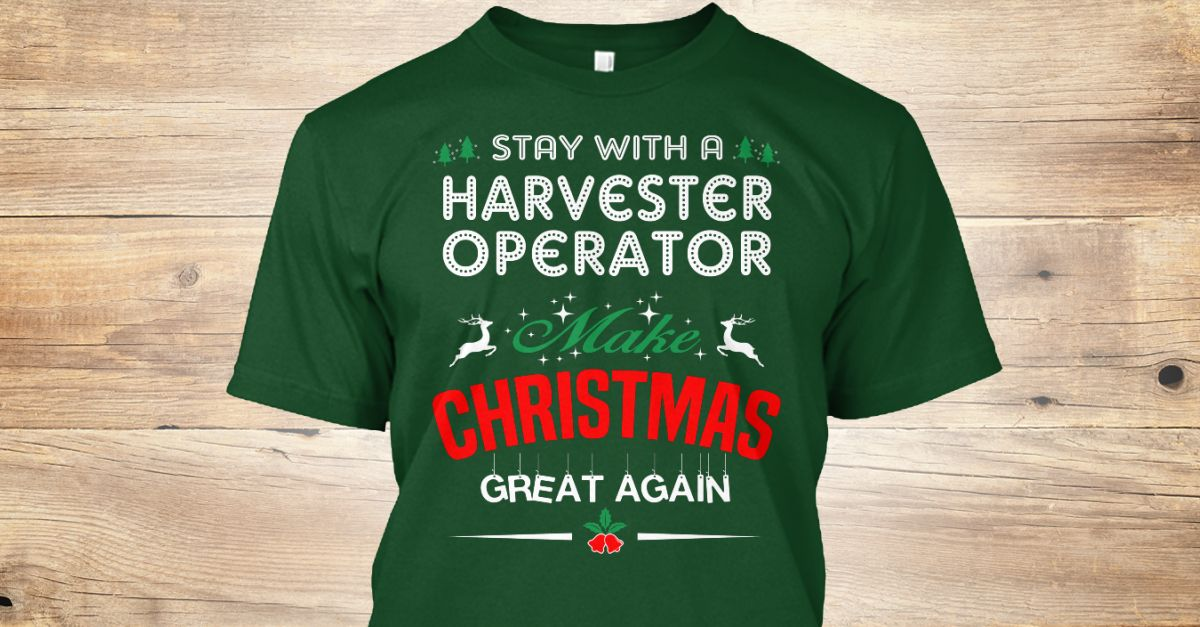 If You Proud Your Job, This Shirt Makes A Great Gift For You And Your Family.  Ugly Sweater  Harvester Operator, Xmas  Harvester Operator Shirts,  Harvester Operator Xmas T Shirts,  Harvester Operator Job Shirts,  Harvester Operator Tees,  Harvester Operator Hoodies,  Harvester Operator Ugly Sweaters,  Harvester Operator Long Sleeve,  Harvester Operator Funny Shirts,  Harvester Operator Mama,  Harvester Operator Boyfriend,  Harvester Operator Girl,  Harvester Operator Guy,  Harvester…