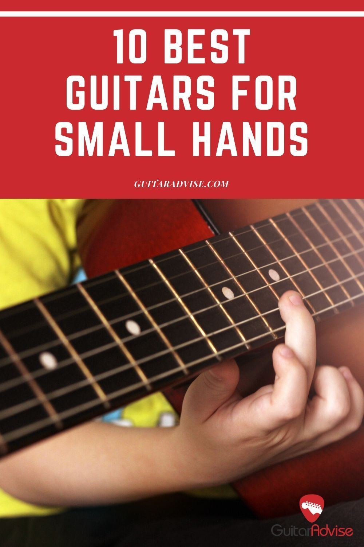 10 Best Guitars For Small Hands Guitar Guitar Chords Beginner Playing Guitar