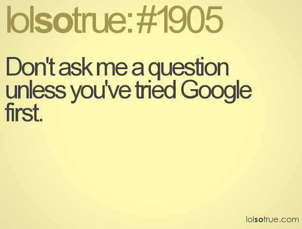 how to ask google a question