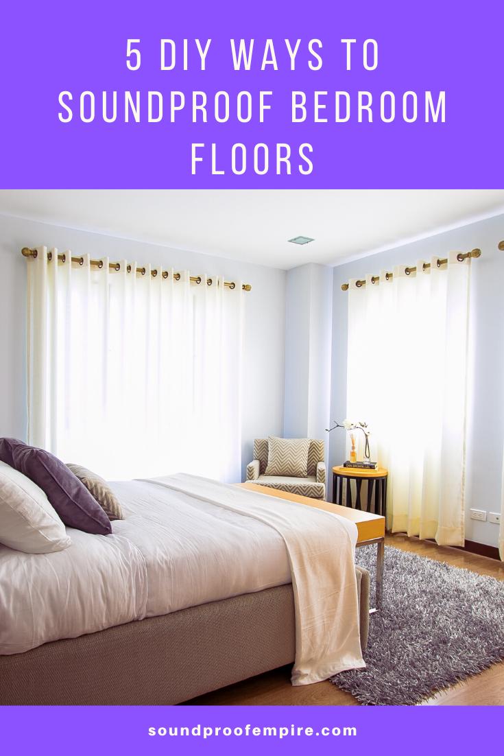 How to Soundproof a Bedroom Floor 5 DIY Easy Ways