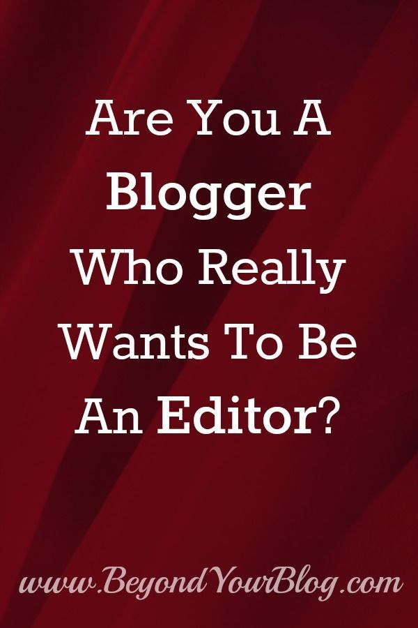 Are You A Blogger Who Really Wants To Be An Editor?   Beyond Your Blog  Offers Tips For Achieving Your Goals   Tips For Freelance Writing Jobs    Pinterest ...