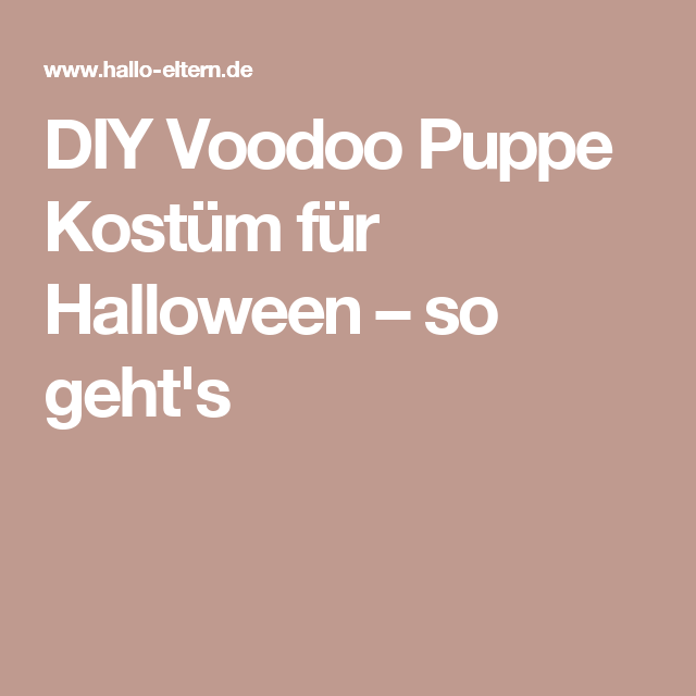 DIY Voodoo Puppe Kostüm für Halloween – so geht\'s | nähen ...