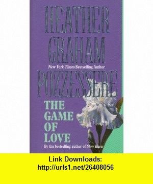 The Game of Love (9781551660882) Heather Graham Pozzessere , ISBN-10: 1551660881  , ISBN-13: 978-1551660882 ,  , tutorials , pdf , ebook , torrent , downloads , rapidshare , filesonic , hotfile , megaupload , fileserve