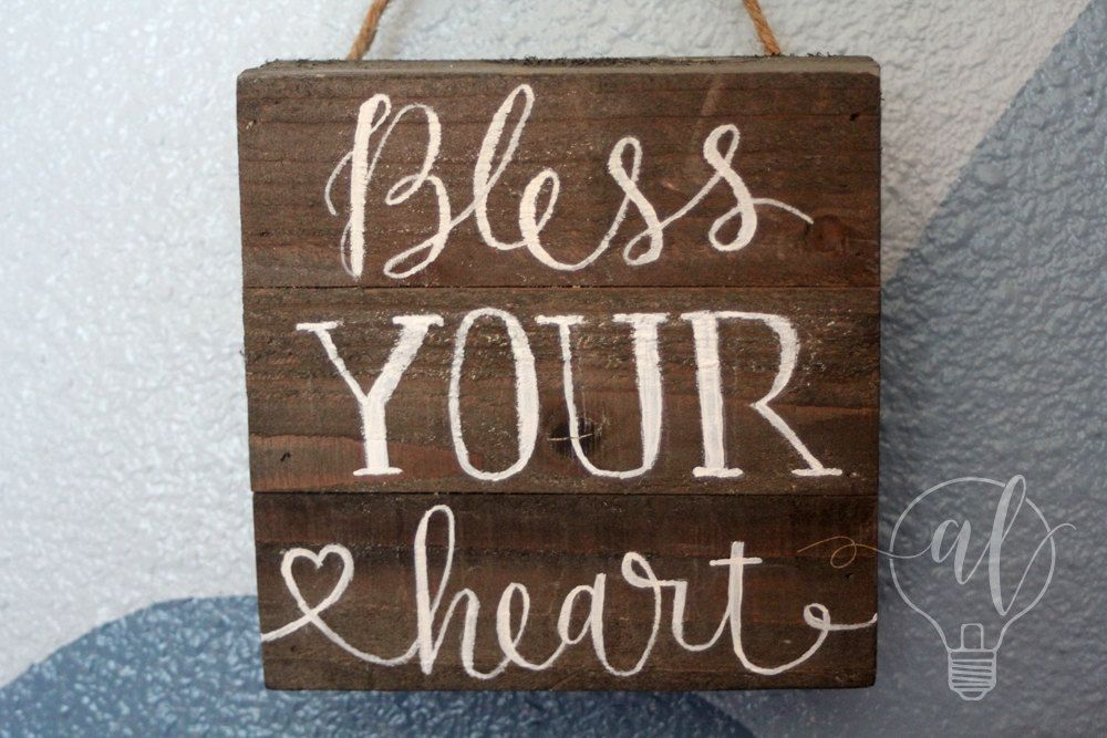 Bless Your Heart Wood Plank Sign Wood Sign Home Decor Plank Sign Rustic Sign Hand Painted