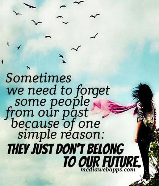 Yup Forget The Past And Focus On The Future As There Will Many More Reason To Look Forward Past Quotes Past Relationship Quotes Inspirational Quotes Pictures