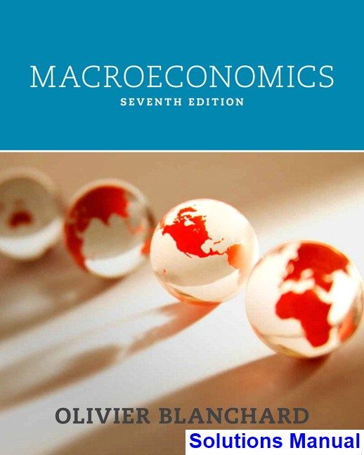 Macroeconomics 7th edition blanchard solutions manual test bank macroeconomics 7th edition blanchard solutions manual test bank solutions manual exam bank quiz bank answer key for textbook download instant fandeluxe Image collections
