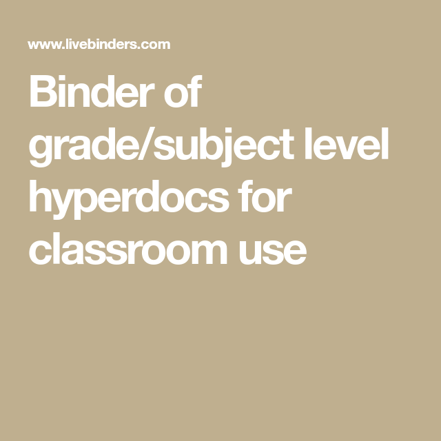 Binder Of Grade/subject Level Hyperdocs For Classroom Use
