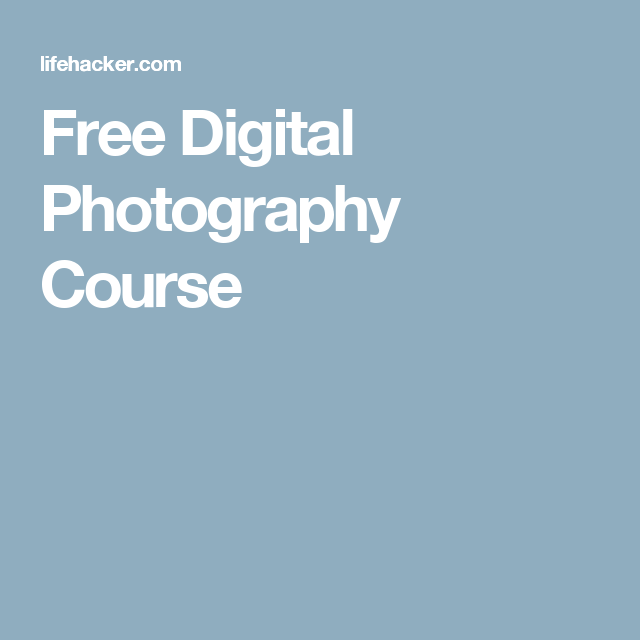 Free Digital Photography Course