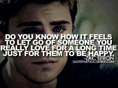 Do you know how it feels to let go of someone you really