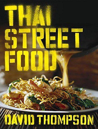 Thai street food authentic recipes vibrant traditions thai food thai street food authentic recipes vibrant traditions forumfinder Images