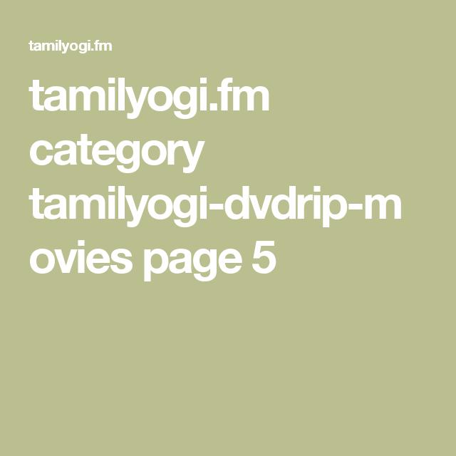 tamilyogi fm category tamilyogi-dvdrip-movies page 5 | m in