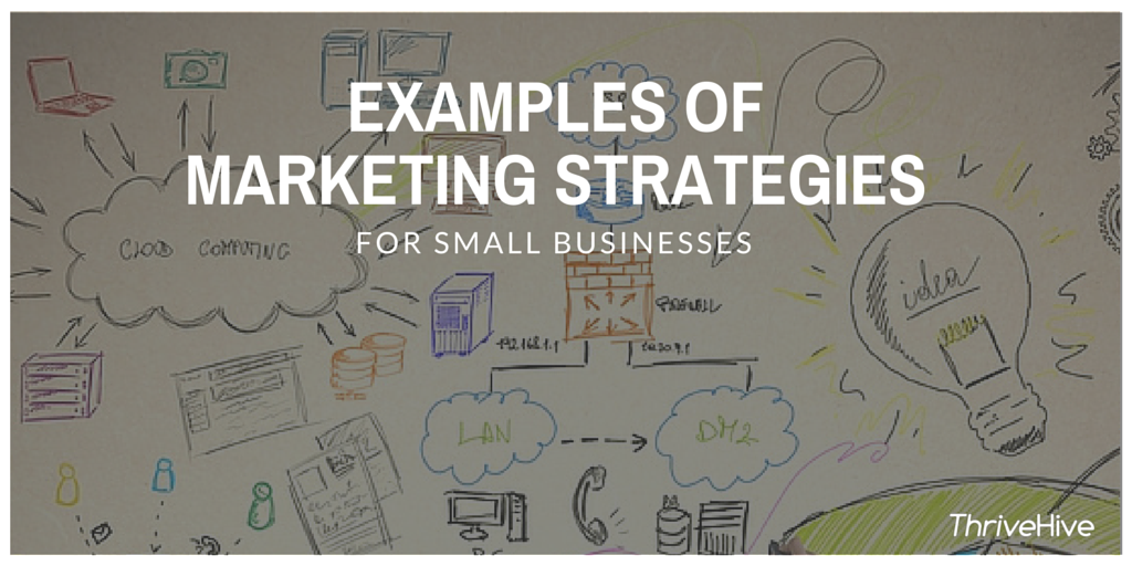 Examples Of Marketing Strategies For Small Businesses  Marketing