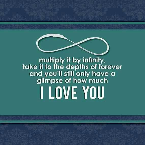 Barely A Glimpse There Is No Measure That Can Describe How Much I Love You Infinity Quotes Love My Husband Quotes