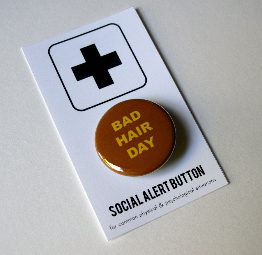 Bad hair day button quotes pinterest bad hair