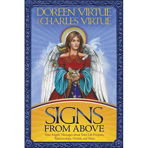 Signs from Above: Your Angels' Messages about Your Life Purpose, Relationships, Health, and More, Virtue, Doreen: Religion : Walmart.com