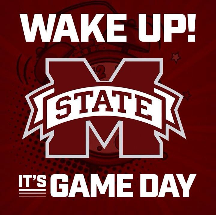 Wake Up Game Day Mississippi State Mississippi State Bulldogs Hail State