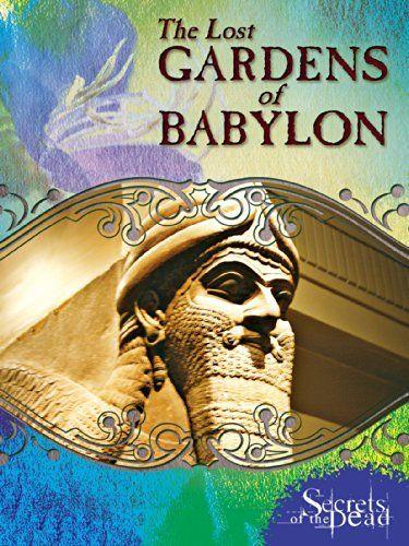 bc10126e8934670e69b79152de35fcfe - Secrets Of The Dead Gardens Of Babylon
