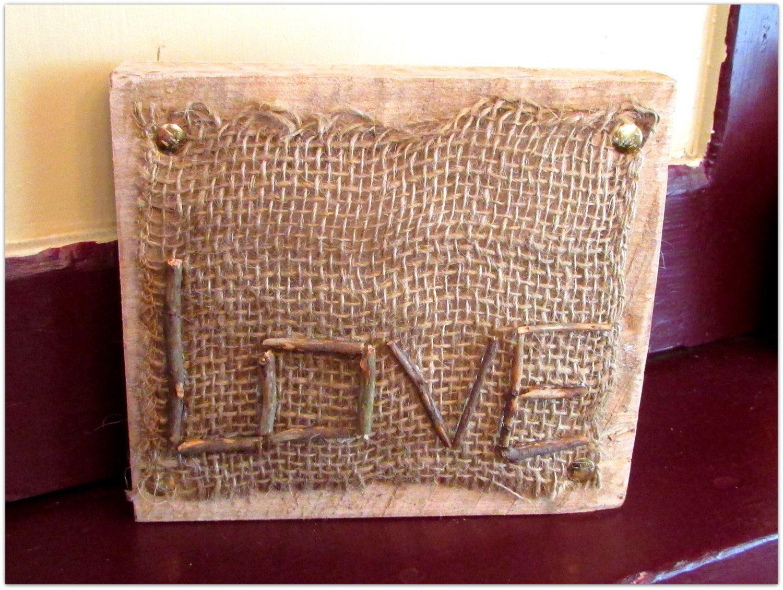 Rustic Love Shelf Decor, Twig Love Decoration, Rustic Bookend, Love, Burlap and Wood Decoration, Rustic Love, Wood Bookend, Love Bookend by SamsSweetArt on Etsy