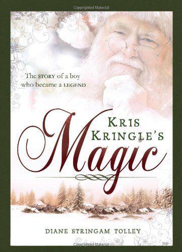 Kris Kringle's Magic by Diane Stringam Tolley. $11.69. Publication: October 9, 2012. Author: Diane Stringam Tolley. 176 pages. Publisher: Cedar Fort, Inc. (October 9, 2012)