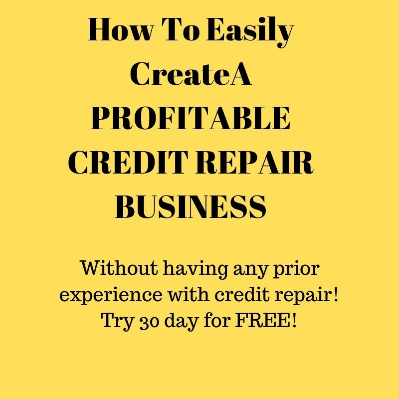 """""""Start, Run, and Grow"""" Your Credit Repair Business For 30"""