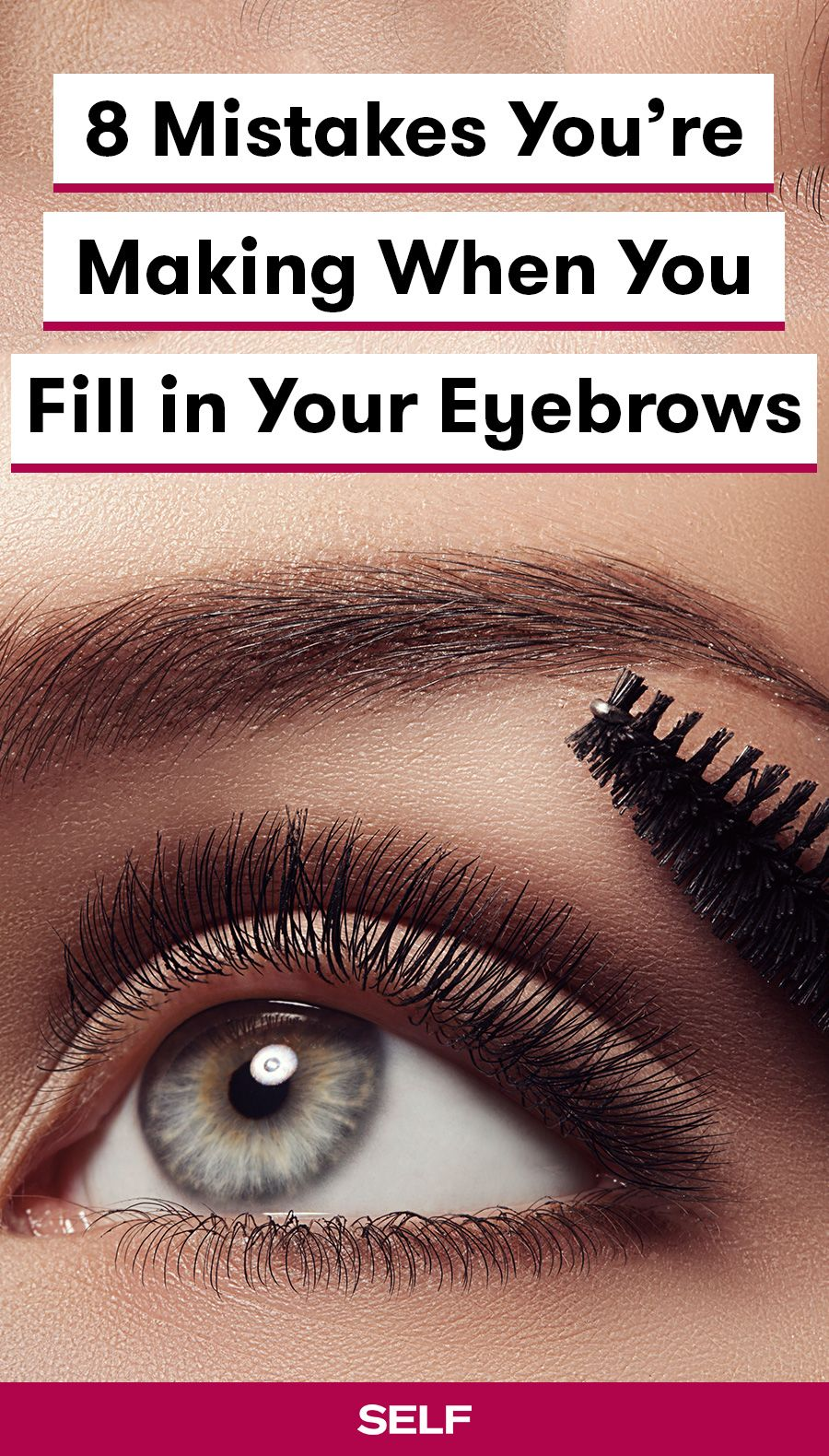 8 Mistakes You're Making When You Fill in Your Eyebrows ...
