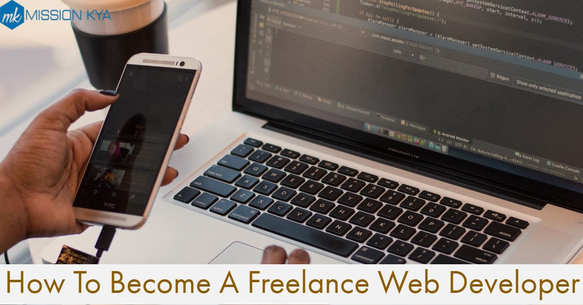 How To Become A Freelance Web Developer Freelance Web Developer Computer Programming Web Development