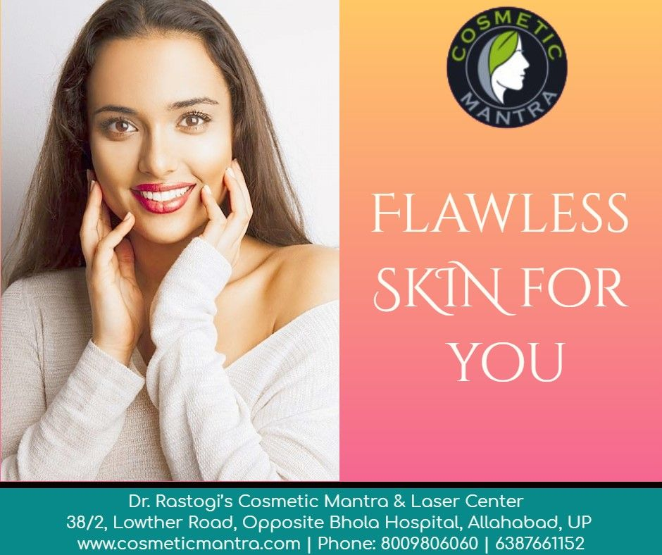 Flawless Skin For You At Cosmetic Mantra In 2020 Skin Clinic Flawless Skin Cosmetic Clinic