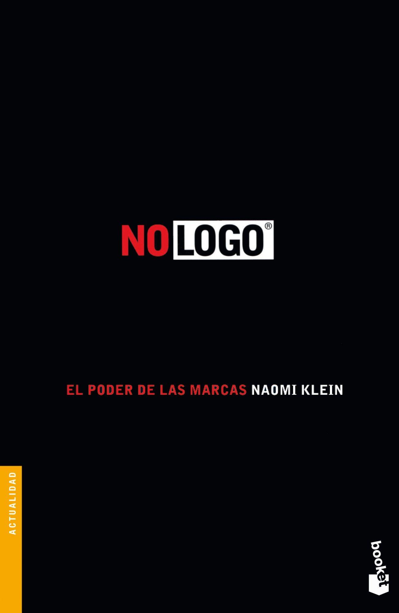 No logo : el poder de las marcas / Naomi Klein ; prólogo conmemorativo del 10º aniversario de la publicación de esta obra Edición1ª ed. en colección Booket PublicaciónBarcelona : Paidós, D.L. 2011