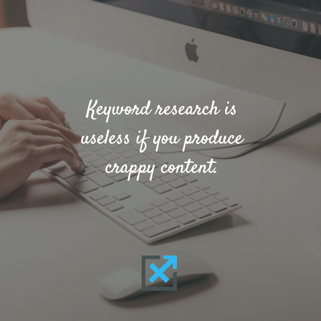 Keyword research is useless if you produce crappy content. #SEO #ContentMarketing