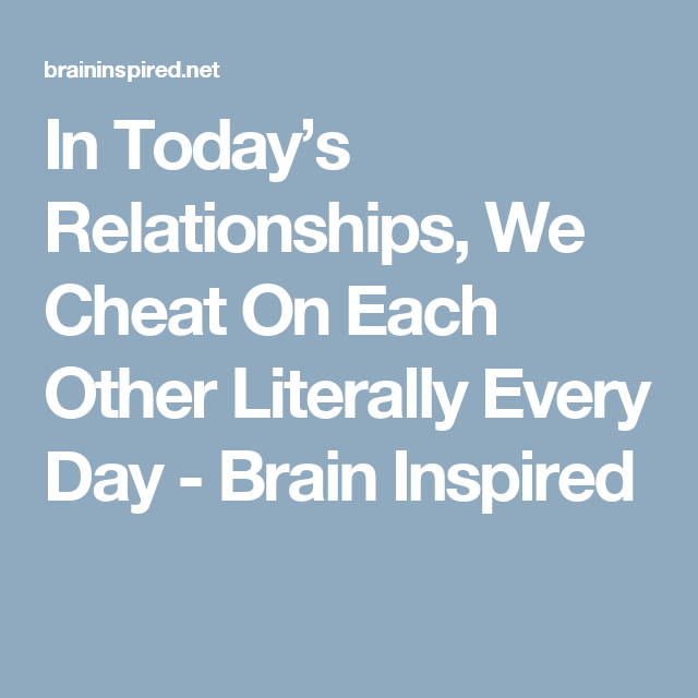 Todays relationships we cheat each other every day