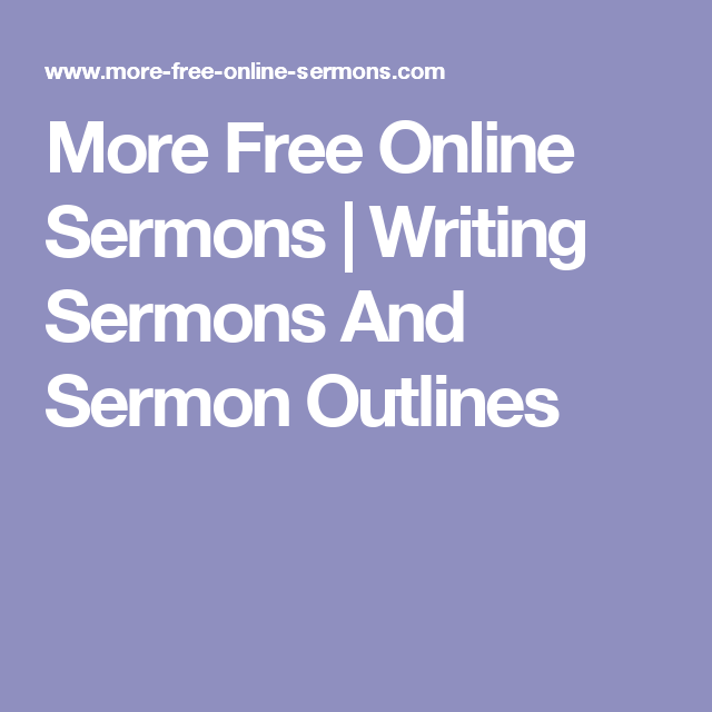More Free Online Sermons | Writing Sermons And Sermon