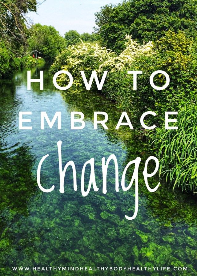 How to Embrace Change - HEALTHY MindBodyLife