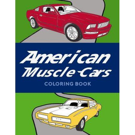American Muscle Cars Coloring Book Car For Kids And Teens With Great Vehicles