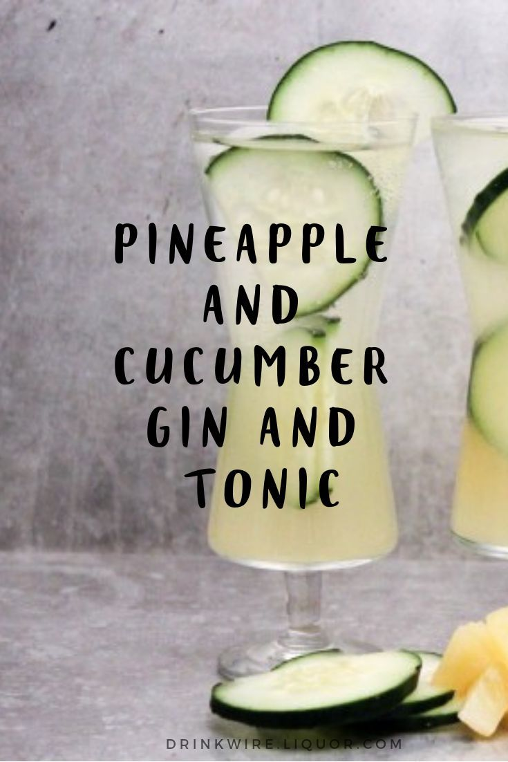 Pineapple and Cucumber Gin and Tonic #drinks