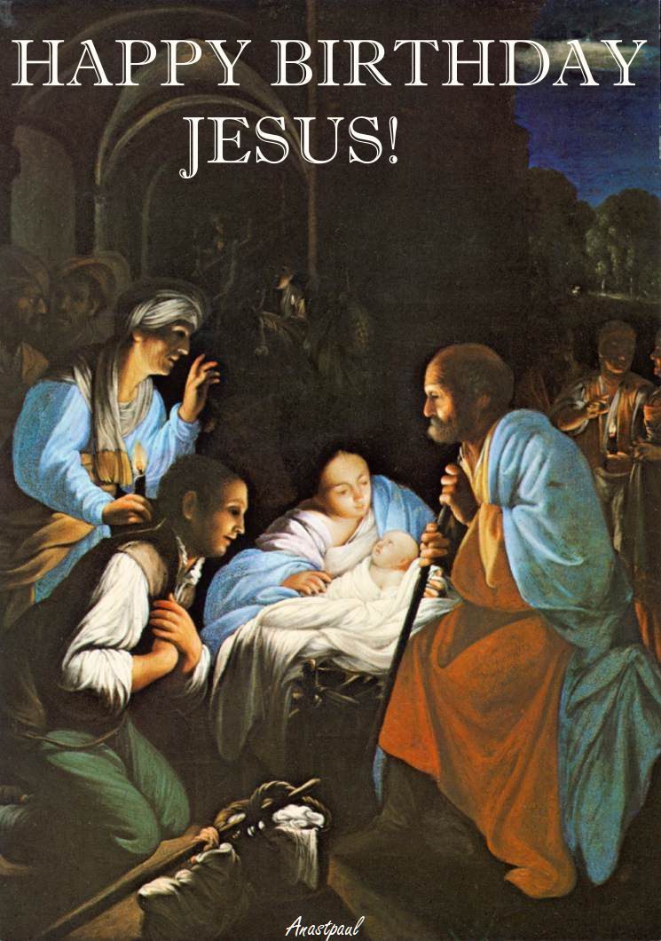 25 December The Solemnity of the Birth of Our Lord Jesus