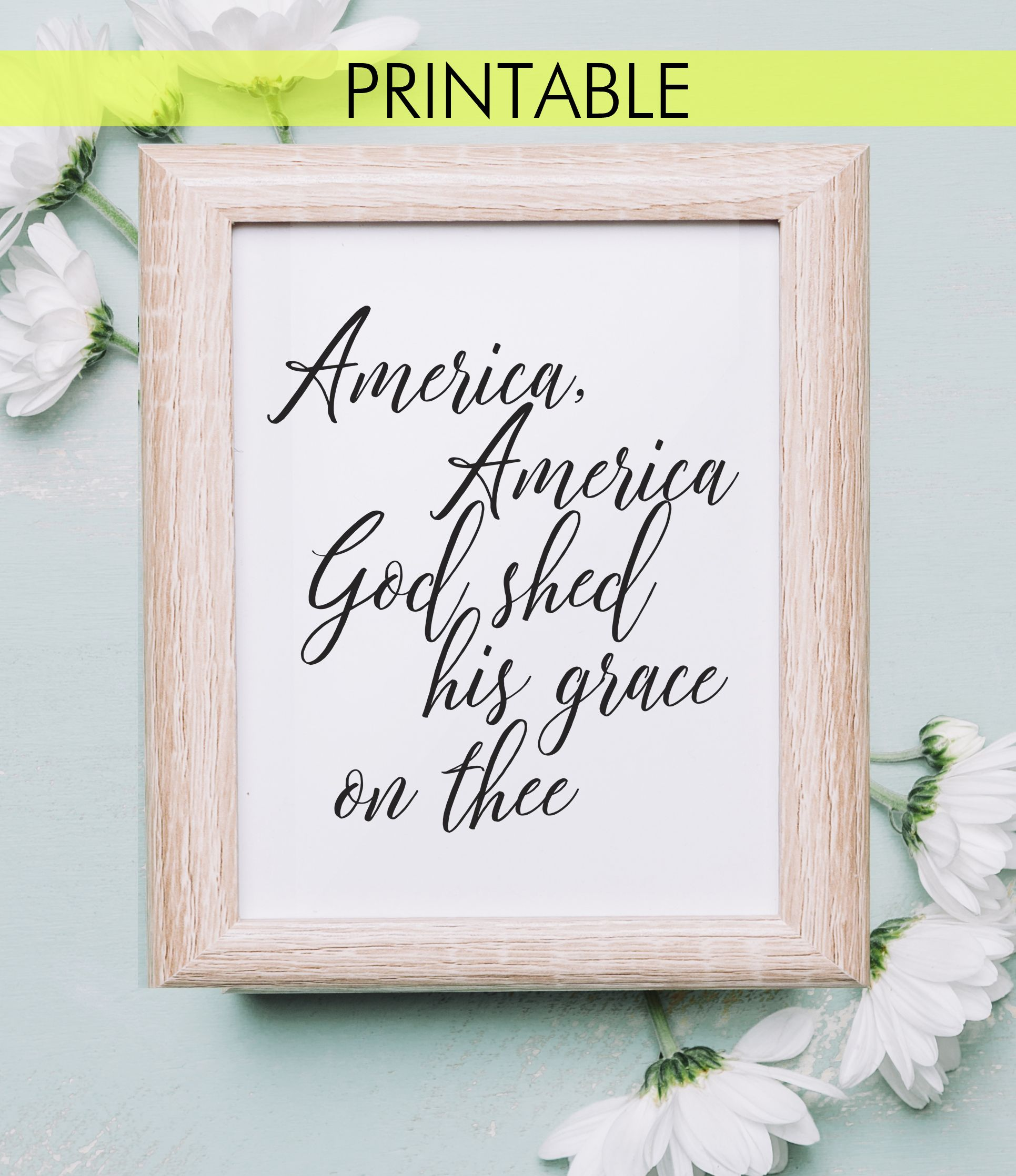 Patriotic July 4th Independence Day America America God Shed His Grace On Thee Americ Independence Day Inspirational Quotes Wall Art Inspirational Wall Art