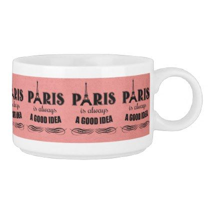 Paris is always a good idea bowl - valentines day gifts love ...