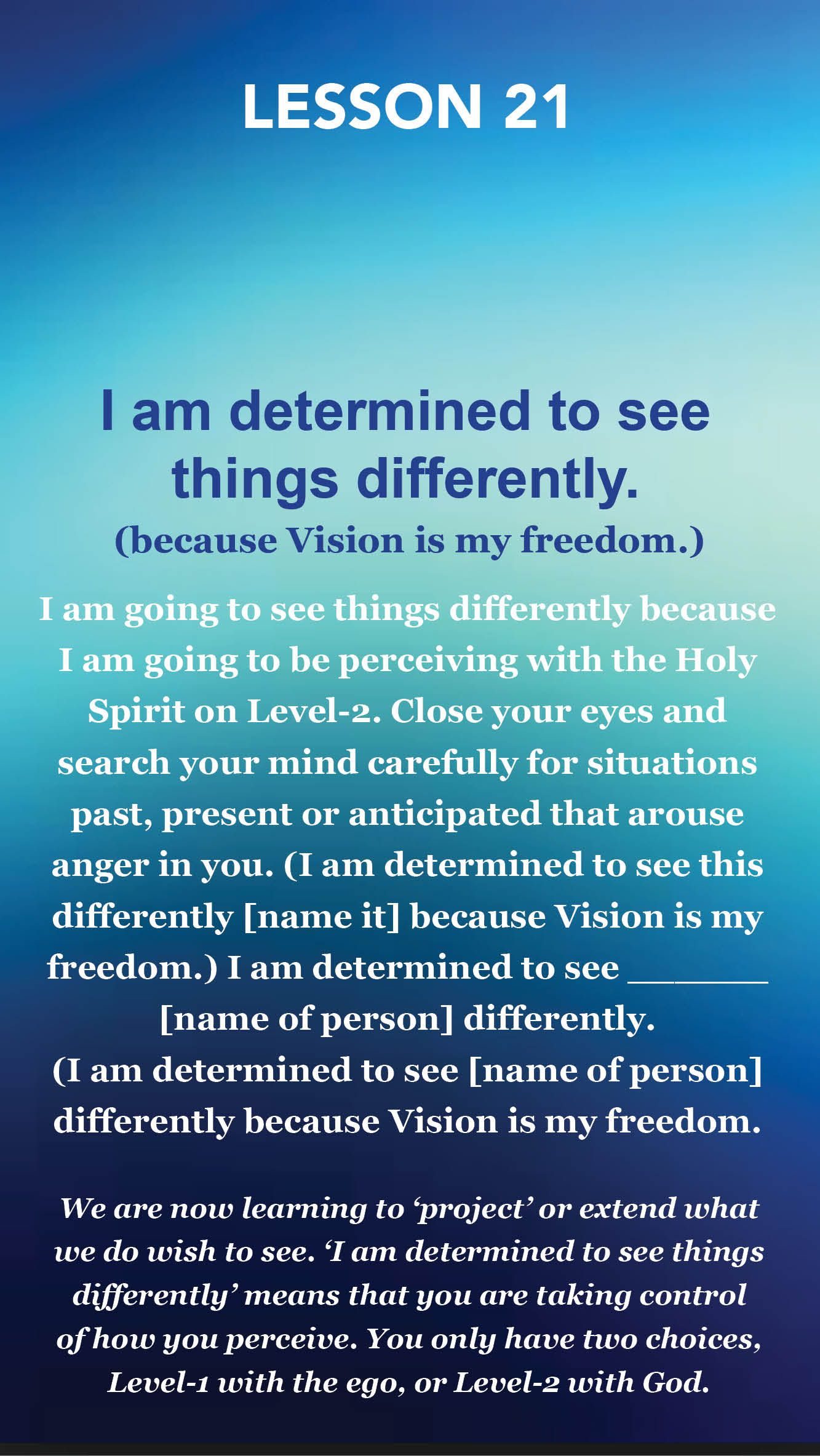A Course In Miracles Lesson 21 I Am Determined To See Things