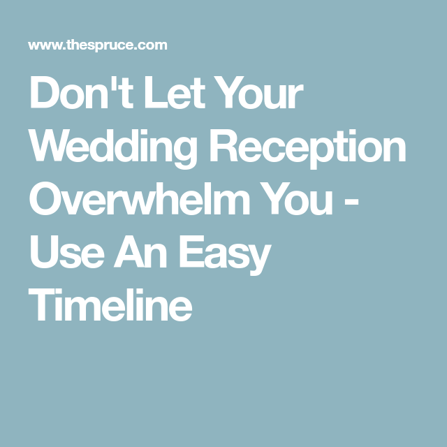 Don't Let Your Wedding Reception Overwhelm You