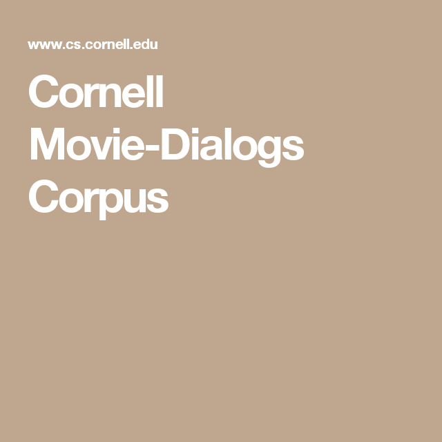 Cornell Movie-Dialogs Corpus | NLP | Movie dialogues, Movies