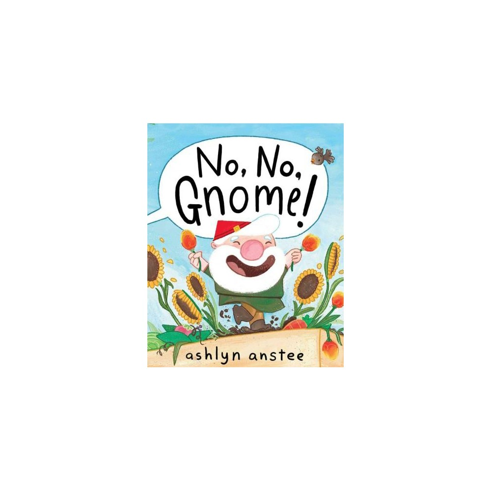 No, No, Gnome! (School And Library) (Ashlyn Anstee)