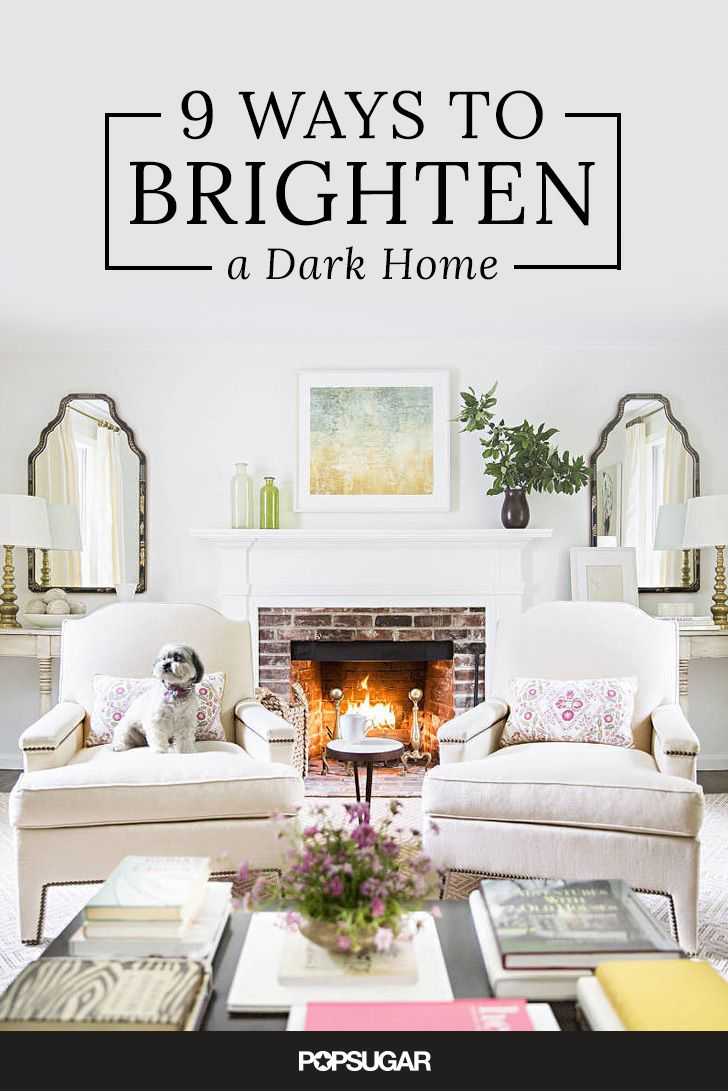9 Easy Ways To Add Instant Brightness To A Dark Room Dark Living Rooms Brighten Room Dream Decor