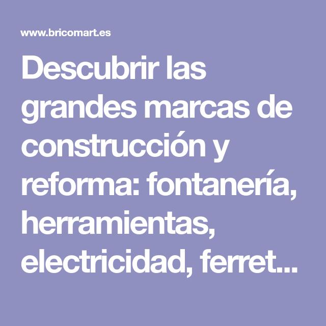 Descubrir Las Grandes Marcas De Construccion Y Reforma Fontaneria