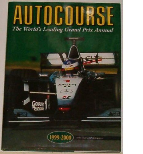 Autocourse: The World's Leading Grand Prix Annual 1999-2000 by Alan Henry. $9.98. 288 pages. Publication: December 1999. Publisher: Hazleton Pub Ltd; 49th edition edition (December 1999)