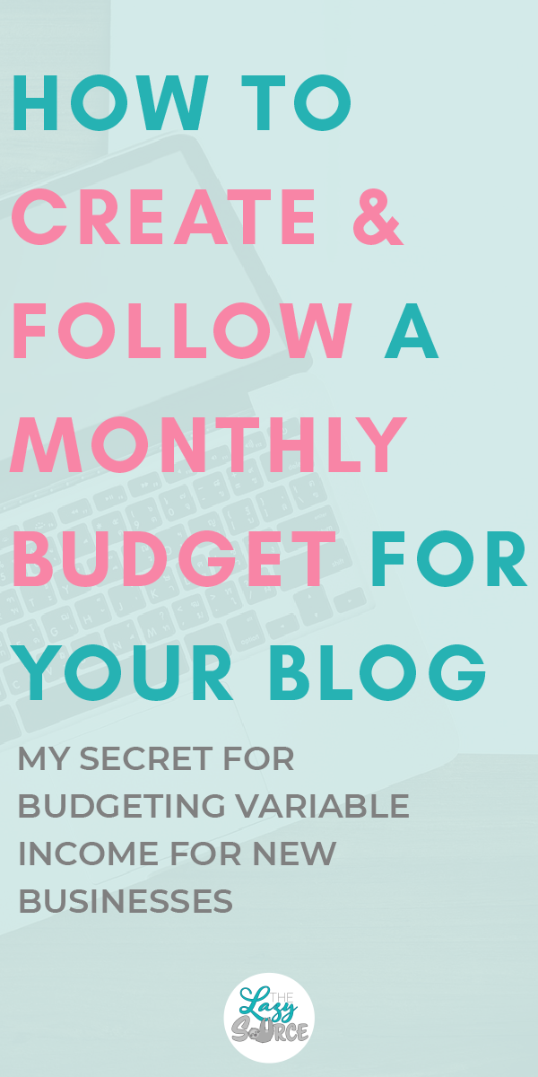 how to create follow a monthly budget for your blog small