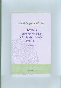 Trying Differently Rather Than Harder: Fetal Alcohol Spectrum Disorders: Diane Malbin, MSW: 9780972953207: Amazon.com: Books