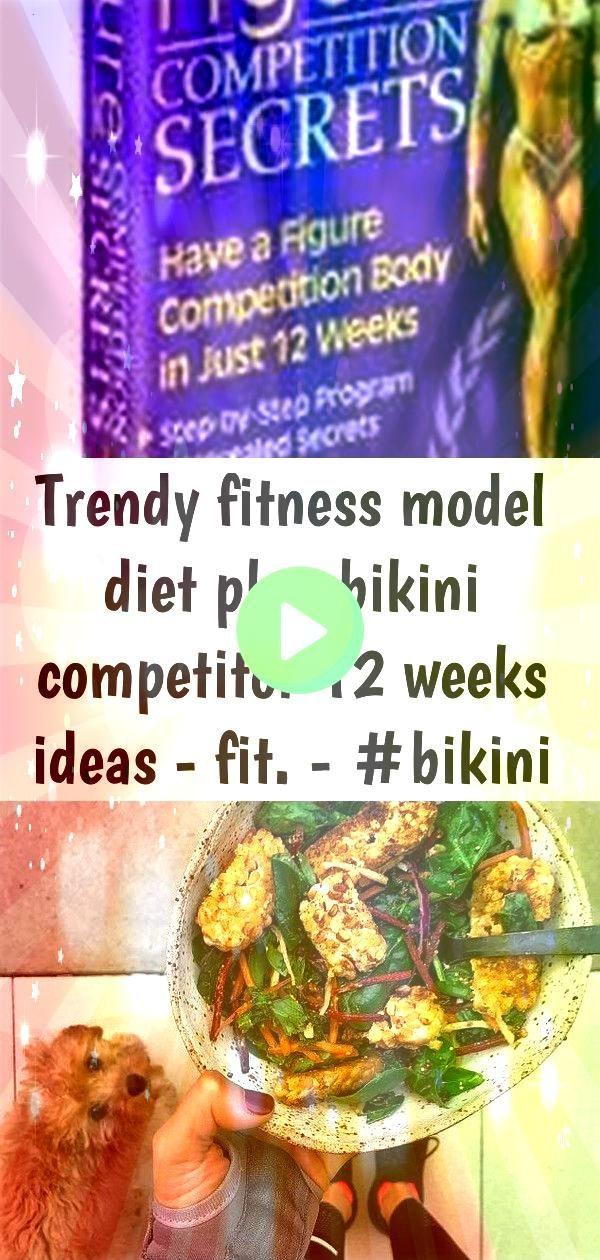 fitness model diet plan bikini competitor 12 weeks ideas  fit  1 Trendy Fitness Model Diet Plan Bikini Competitor 12 Weeks Ideas  fit  The diet fitness star Sarahs Day sw...