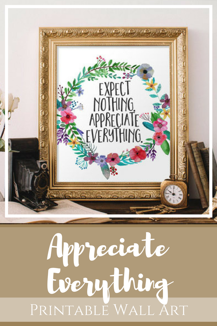 Printable Art Expect Nothing Appreciate Everything Dorm