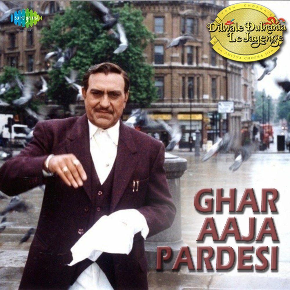 Ghar Aaja Pardesi Lyrics Ddlj In 2020 Songs Lyrics Song Lyrics